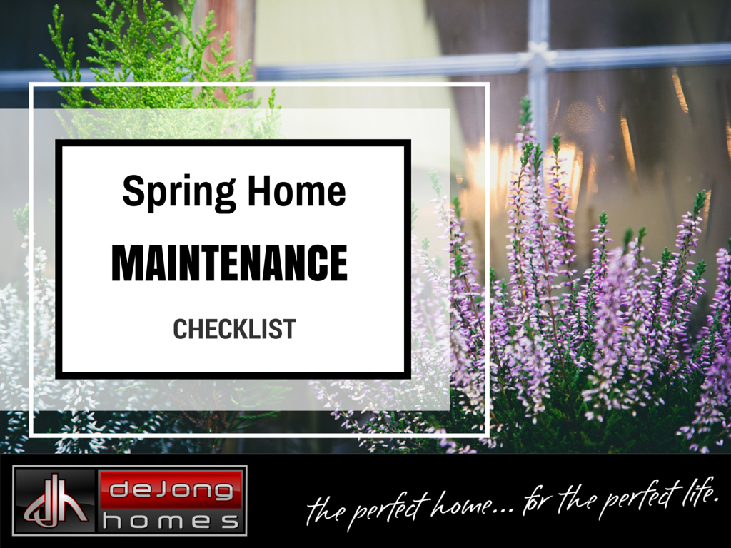 Spring Home Maintenance tips from deJong Homes